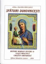 Sfatuiri Duhovnicesti. Repere Morale Pentru O Viata Practica Crestin-ortodoxa