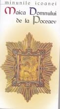"""Minunile Icoanei """"maica Domnului De La Poceaev"""""""