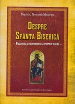 Despre Sfanta Biserica - Pregatirea Si Participarea La Sfintele Slujbe