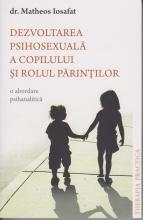 Dezvoltarea Psihosexuală A Copilului și Rolul Părinților. O Abordare Psihanalitică