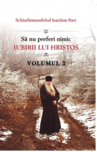 Sa Nu Preferi Nimic Iubirii Lui Lui Hristos - Vol 2