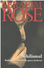 Nihilismul -  Radacina Revolutiei In Epoca Moderna