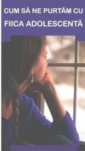 Cum Sa Ne Purtam Cu Fiica Adolescenta - Sfaturi Pentru Parinti