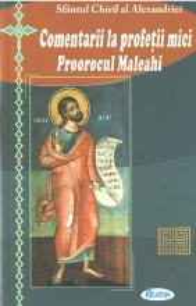 Comentarii La Profetii Mici. Proorocul Maleahi