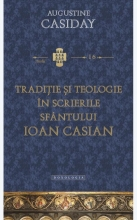 Tradiție și Teologie în Scrierile Sfântului Ioan Casian