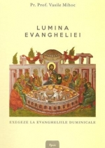 Lumina Evangheliei. Exegeze La Evangheliile Duminicale