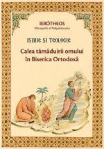 Isihie și Teologie. Calea Tămăduirii Omului în Biserica Ortodoxă