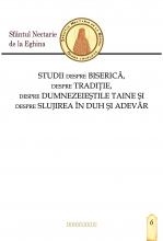 Studii Despre Biserică, Despre Tradiție, Despre Dumnezeieștile Taine și Despre Slujirea în Duh și Adevăr