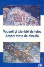 Vedenii şi Istorisiri De Folos Despre Viaţa De Dincolo