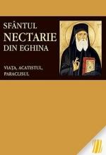 Sfântul Nectarie Din Eghina: Viața, Acatistul, Paraclisul