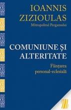 Comuniune şi Alteritate. Fiinţarea Personal-eclesială