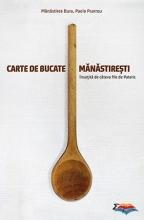 Carte De Bucate Mănăstireşti, însoţită De Câteva File De Pateric