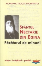 Sfantul Nectarie Din Eghina, Facatorul De Minuni. Viata, Invataturi, Predici, Scrisori