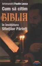 Cum Să Citim Biblia în învăţătura Sfinţilor Părinţi