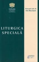 Liturgica Speciala - Pentru Facultatile De Teologie
