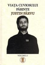 Viaţa Cuviosului Părinte Justin Pârvu. Vol. I