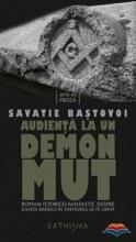 Audienta La Un Demon Mut. Roman Istorico-fantastic Despre Soarta Bisericii în Vremurile De Pe Urmă