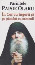 Părintele Paisie Olaru - În Cer Cu îngerii şi Pe Pământ Cu Oamenii