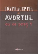 Contraceptia Si Avortul Cu Ce Pret?