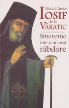 Sfântul Cuvios Iosif De La Văratic - Smerenie într-o Imensă Răbdare