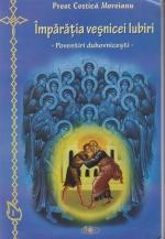 Imparatia Vesnicei Iubiri. Povestiri Duhovnicesti