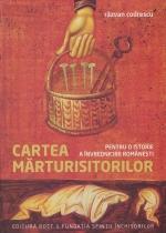 Cartea Mărturisitorilor. Pentru O Istorie A învrednicirii Românești-editie Brosata