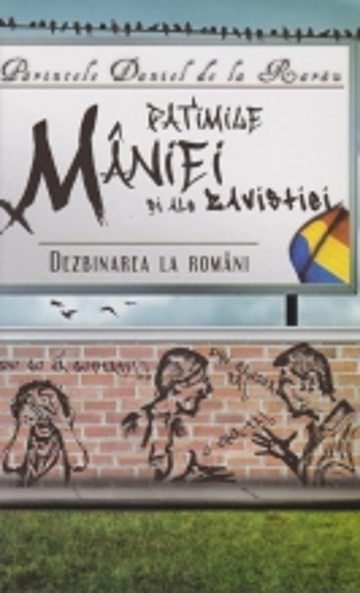 Patimile Maniei Si Ale Zavistiei. Dezbinarea La Romani