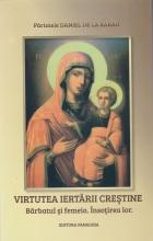 Virtutea Iertării Creștine. Bărbatul și Femeia. Însoțirea Lor