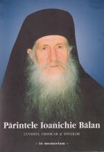 Parintele Ioanichie Balan. Cuviosul Cronicar Al Sfintilor - In Memoriam