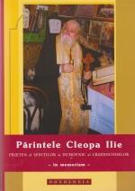 Părintele Cleopa Ilie, Prieten Al Sfinților și Duhovnic Al Credincioșilor - In Memoriam