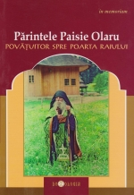 Parintele Paisie Olaru, Povatuitor Spre Poarta Raiului - In Memoriam