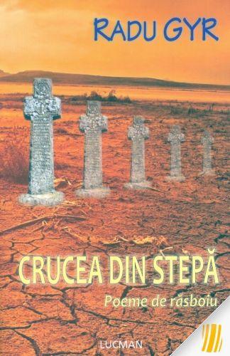 Crucea Din Stepa. Poeme De Rasboiu