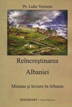 Reîncreştinarea Albaniei. Misiune şi înviere în Albania