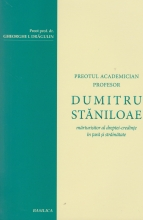 Preotul Academician Dumitru Staniloae - Marturisitor Al Dreptei-credinte Iin Tara Si Strainatate