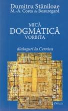 Mica Dogmatica Vorbita. Dialoguri La Cernica