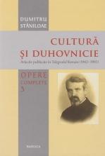 Cultura Si Duhovnicie. Opere Complete Vol 3