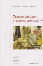 Traditie și înnoire în Slujirea Liturgică (ii)