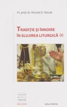 Traditie Si Innoire In Slujirea Liturgica (i)