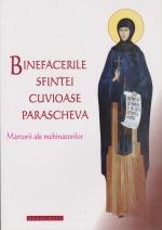 Binefacerile Sfintei Cuvioase Parascheva. Marturii Ale Inchinatorilor  Vol 1