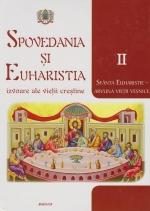 Spovedania și Euharistia - Izvoare Ale Vieții Creștine. Vol. Ii - Sfânta Euharistie - Arvuna Vieții Veșnice