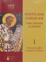 Sfantul Ioan Gura De Aur - Mare Misionar Al Bisericii (vol 1 + Vol 2)