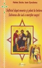 Sufletul Dupa Moarte Si Pana La Inviere. Salvarea Din Iad A Mortilor Nostri