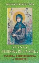 Sfanta Teodora De La Sihla. Floarea Duhovniceasca A Moldovei