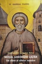Mosul Gheorghe Lazar - Un Sfant Al Zilelor Noastre