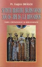 Sfinții Martiri Brâncoveni, 300 De Ani De La Mucenicie. Tabel Cronologic și Bibliografie