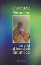 Cuvintele Părintelui. Un Ghid Al Frumuseții Lăuntrice