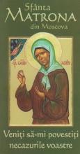 Sfânta Matrona Din Moscova - Veniți Să-mi Povestiți Necazurile Voastre