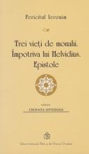 Trei Vieti De Monahi. Impotriva Lui Helvidius. Epistole