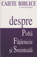 Caiete Biblice - Despre Pofta, Fatarnicie, Sminteala
