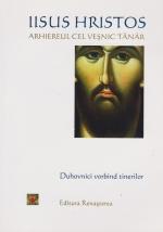 Iisus Hristos Arhiereul Cel Vesnic. Duhovnici Vorbind Tinerilor